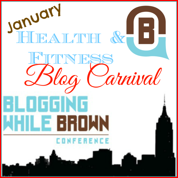 Blogging While Brown Conference January Blog Carnival - Health and Fitness