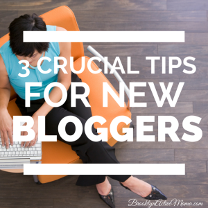 3 crucial tips for new bloggers