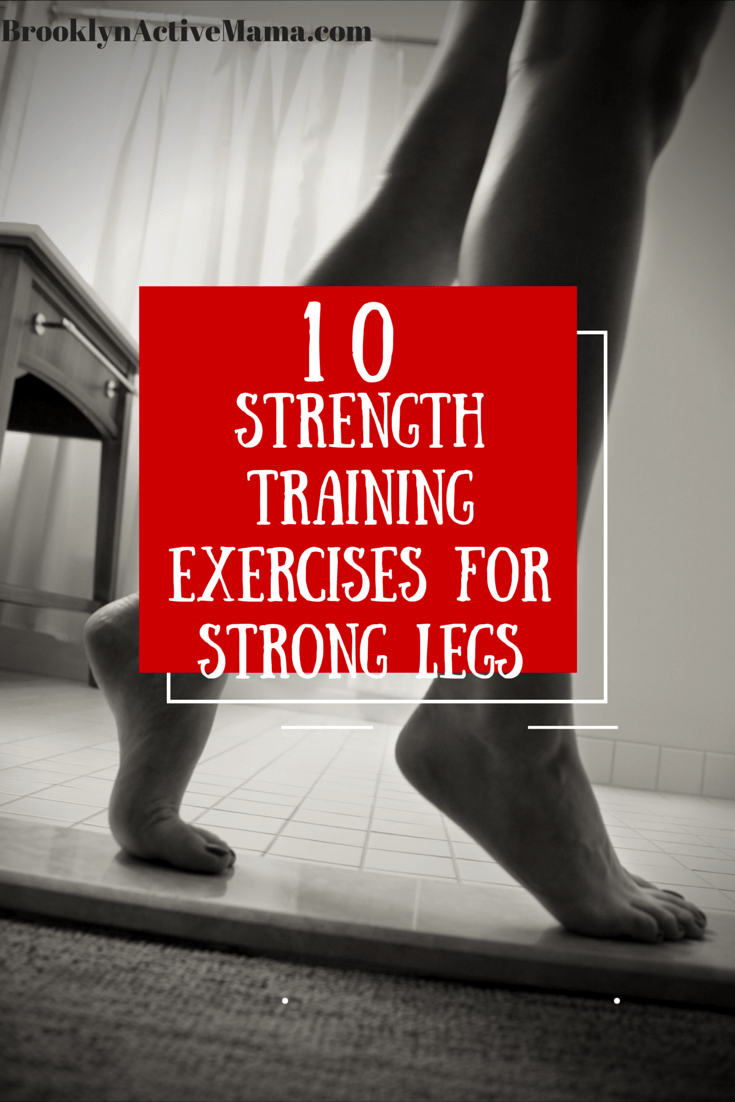 10 strength training exercises for strong legs brooklyn