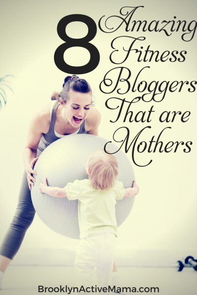 Looking for some fitness motivation? Check out 8 Amazing Fitness Bloggers that are Mothers!