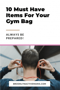 Always be prepared for your workout with these 10 Must Have Items For Your Gym Bag