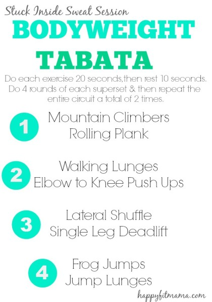 Try this bodyweight tabata the next time you are stuck inside and need a quick sweat session. happyfitmama.com