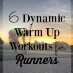Workouts For Runners: 5 Dynamic Warm Up Routines