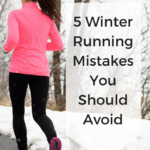 5 Winter Running Mistakes You Should Avoid