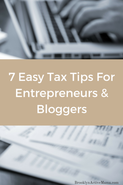 7 Easy Tax Tips For Entrepreneurs & Bloggers