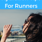 Must Have Hydration Tips & Tricks For Runners