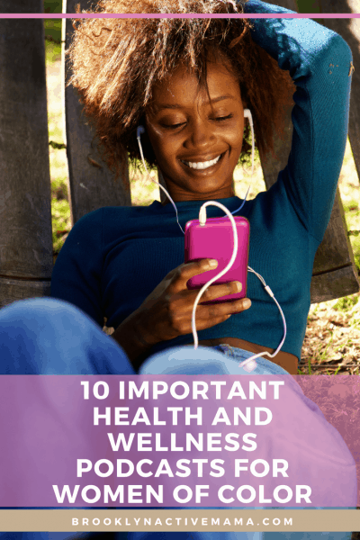 Being a WOC allows you to have a unique perspective on our health so it's super important to have podcasts for women of color that amplify those needs.