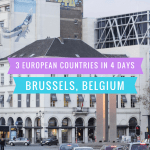 3 Countries, 4 Days: A Trip To Brussels Belgium