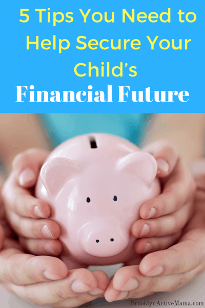 How much have you planned your child's financial future? Today I am sharing 5 expert tips from a seasoned financial planner about what you should be doing NOW so that your child is financially secure later. #finances #tips