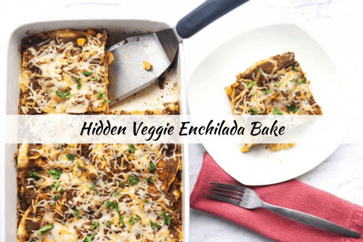Hidden Veggie Enchilada Bake