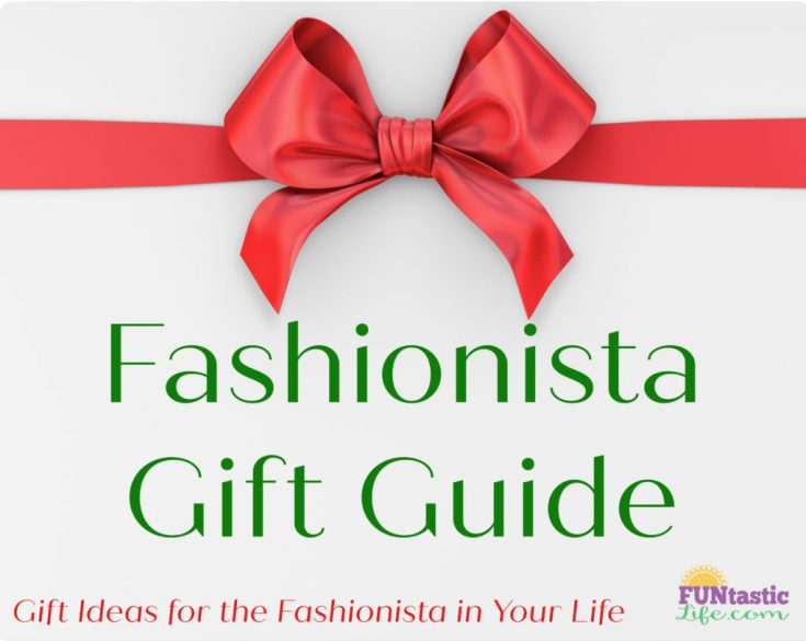 Fashionista Gift Guide - Gift Ideas for the Fashionista in Your Life