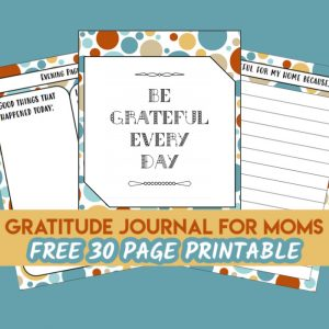 Free Gratitude Journal For Moms (30 Page PDF Printable)