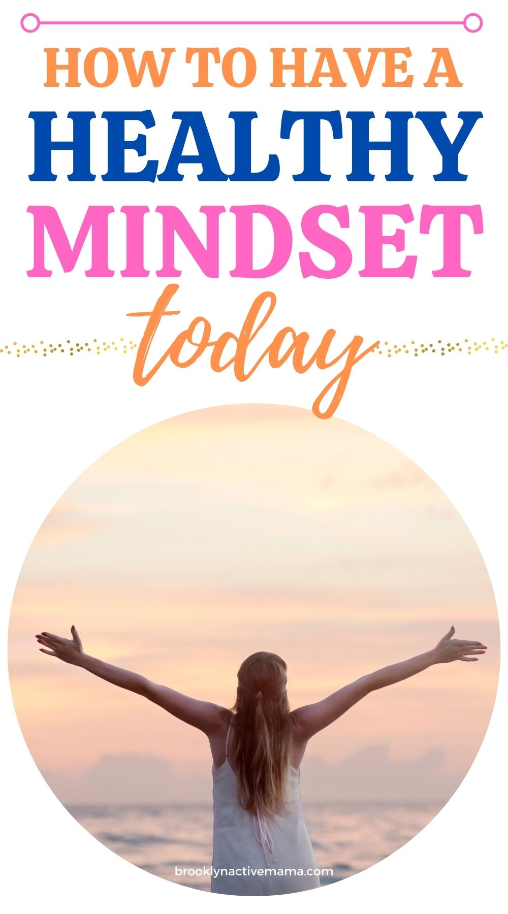 How to have a healthy mindset
